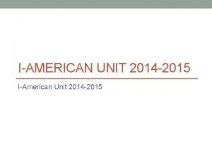 IAMERICAN UNIT 2014 2015 IAmerican Unit 2014 2015