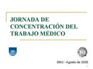JORNADA DE CONCENTRACIN DEL TRABAJO MDICO SMU Agosto