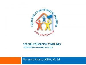 SPECIAL EDUCATION TIMELINES WEDNESDAY JANUARY 20 2016 Verenisa