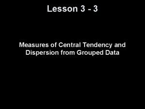 Lesson 3 3 Measures of Central Tendency and