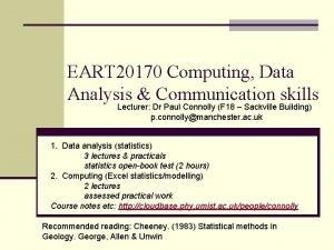 EART 20170 Computing Data Analysis Communication skills Lecturer