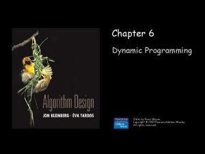 Chapter 6 Dynamic Programming Slides by Kevin Wayne