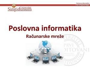 Poslovna informatika Prof dr Angelina Njegu Poslovna informatika