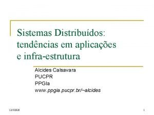 Sistemas Distribudos tendncias em aplicaes e infraestrutura Alcides