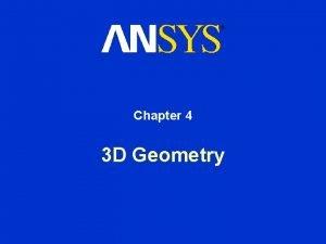 Chapter 4 3 D Geometry 3 D Geometry