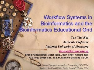 Workflow Systems in Bioinformatics and the Bioinformatics Educational
