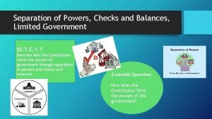 Separation of Powers Checks and Balances Limited Government