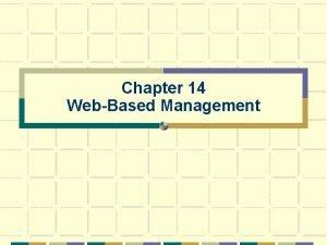 Chapter 14 WebBased Management WebBased Management Display on
