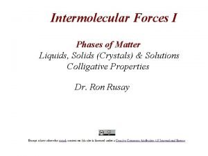Intermolecular Forces I Phases of Matter Liquids Solids