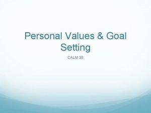 Personal Values Goal Setting CALM 20 Values https