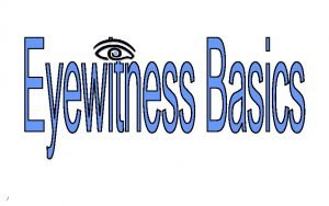 Eyewitness Accounts Pros Cons Eyewitness accounts can be