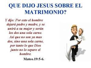 QUE DIJO JESUS SOBRE EL MATRIMONIO Y dijo