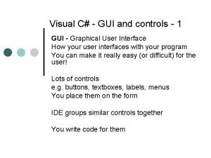Visual C GUI and controls 1 GUI Graphical