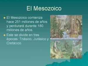 El Mesozoico comienza hace 251 millones de aos