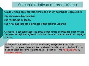 As caractersticas da rede urbana A rede urbana