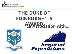 THE DUKE OF EDINBURGHS AWARD In Association with