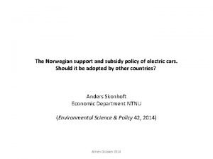 The Norwegian support and subsidy policy of electric