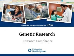 Genetic Research Compliance Objectives Definition of Genetic research