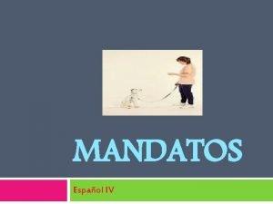 MANDATOS Espaol IV What you should already know