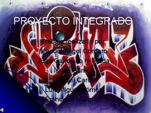 PROYECTO INTEGRADO Trabajo realizado por Manuel ngel Cordero