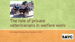 The role of private veterinarians in welfare work