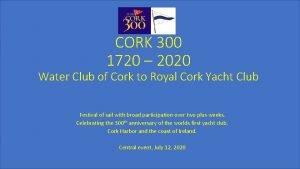 CORK 300 1720 2020 Water Club of Cork