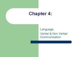 Chapter 4 Language Verbal Non Verbal Communication Language