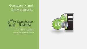 Company X and Unify presents UC and Mobility