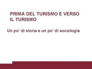 PRIMA DEL TURISMO E VERSO IL TURISMO Un