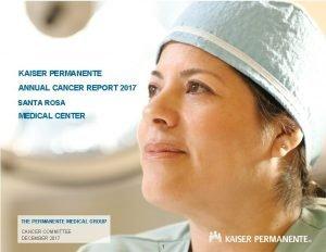 KAISER PERMANENTE ANNUAL CANCER REPORT 2017 SANTA ROSA