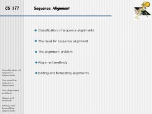 CS 177 Sequence Alignment Classification of sequence alignments