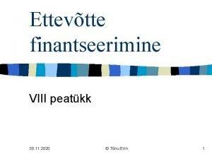 Ettevtte finantseerimine VIII peatkk 30 11 2020 Tnu