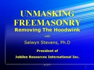 UNMASKING FREEMASONRY Removing The Hoodwink with Selwyn Stevens