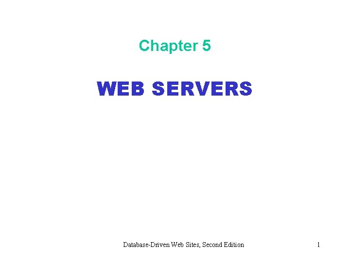 Chapter 5 WEB SERVERS DatabaseDriven Web Sites Second