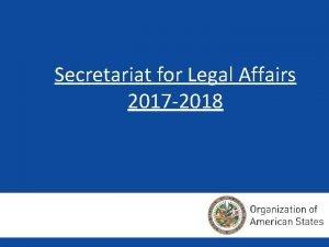 Secretariat for Legal Affairs 2017 2018 SECRETARIAT FOR
