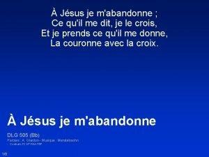 Jsus je mabandonne Ce quil me dit je