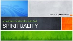 What is spirituality an authentic relationship with God