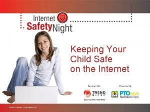 Keeping Your Child Safe on the Internet Welcome