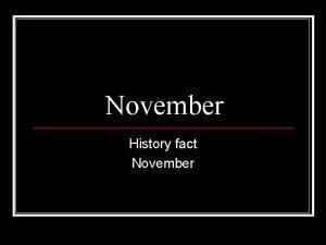November History fact November November 1 n On