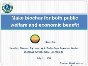 Make biochar for both public welfare and economic