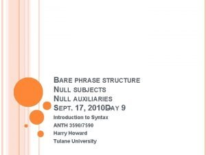 BARE PHRASE STRUCTURE NULL SUBJECTS NULL AUXILIARIES SEPT