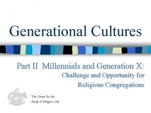 Generational Cultures Part II Millennials and Generation X