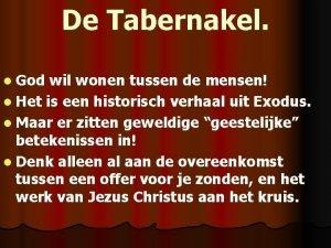 De Tabernakel l God wil wonen tussen de