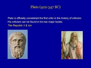Plato 422 347 BC Plato is officially considered