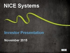 NICE Systems Investor Presentation November 2015 Forward Looking