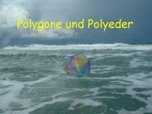 Polygone und Polyeder Regulre Polygone Oktagon Quadrat Hexagon