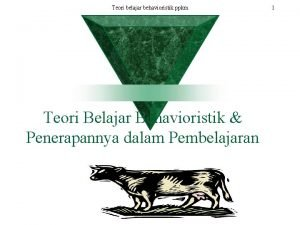 Teori belajar behavioristik ppkm Teori Belajar Behavioristik Penerapannya