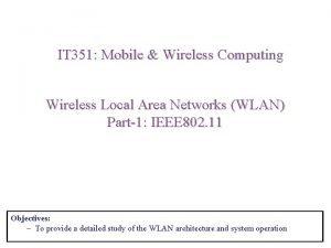 IT 351 Mobile Wireless Computing Wireless Local Area