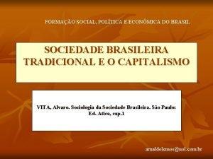 FORMAO SOCIAL POLTICA E ECONMICA DO BRASIL SOCIEDADE