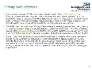 Primary Care Networks Primary care networks PCNs form